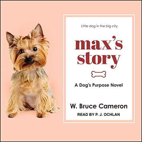 Max's Story: A Dogs Purpose Novel (Dog's Purpose Puppy Tales) by Tantor Audio