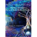 The Book of Beautiful Feelings: A Quintessential Guide to the Art & Skill of Deliberate Creation