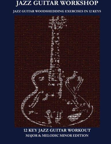 Jazz Guitar Exercises - Jazz Guitar Workshop - 12 Key Jazz Guitar Workout