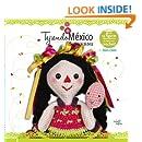 Tejiendo Mexico: Figuras representativas de Mexico en crochet (Spanish Edition)