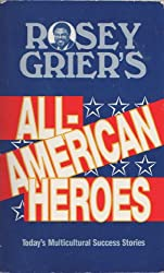 Rosey Grier's All-American Heroes: Multicultural Success Stories