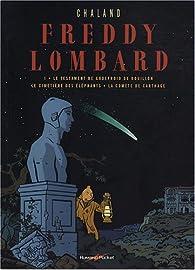 Book's Cover ofFreddy Lombard Tome 1 : Le testament de Godefroid de Bouillon ; Le cimetière des éléphants ; La comète de Carthage
