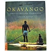 Okavango: Africa's Wetland Wilderness