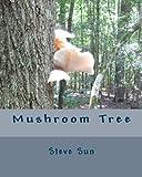 Mushroom Tree, Steve Sun, 1479116491
