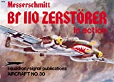Bf 110 Zerstorer in Action, Jerry Campbell, 089747029X