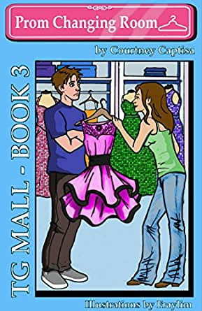 tg mall book 3 prom changing room kindle edition by courtney