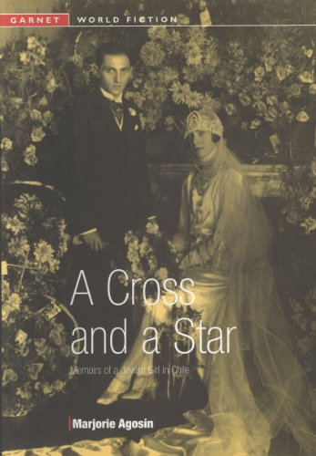 A Cross and a Star: Memoirs of a Jewish Girl in Chile (Garnet World Fiction)