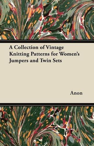 Twin Set Knitting Pattern - A Collection of Vintage Knitting Patterns for Women's Jumpers and Twin Sets