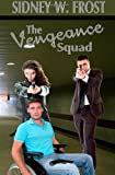 The Vengeance Squad, Sidney Frost, 0983070814