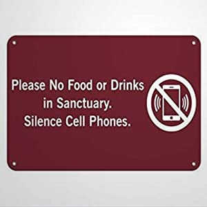 Please No Food Or Drinks in Sanctuary Silence Cell Phones Warning Sign Road Sign 8x12 Business Sign Aluminum Metal Tin Sign for Outdoor