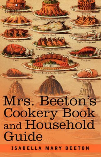 Mrs Beetons Cookery Book - Mrs. Beeton's Cookery Book and Household Guide by Isabella Mary Beeton (1-Nov-2007) Paperback
