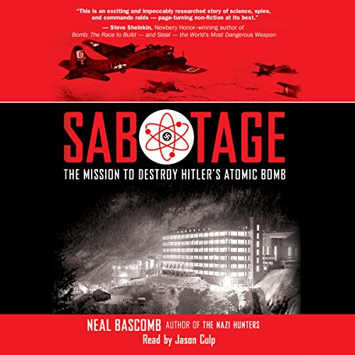 Sabotage: The Mission to Destroy Hitler's Atomic Bomb by Scholastic Audio