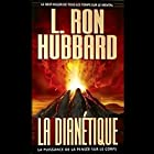 La Dianetique: La Puissance de la Pensee sur le Corps: (Dianetics: The Modern Science of Mental Health) Audiobook by L. Ron Hubbard Narrated by  uncredited
