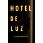 HOTEL DE LUZ : DESCANSANDO EN EL (Spanish Edition)