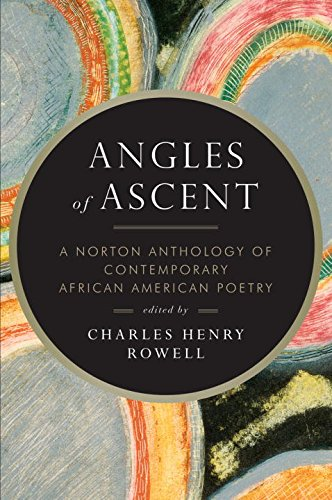 Search : Angles of Ascent: A Norton Anthology of Contemporary African American Poetry