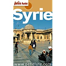 Syrie 2011/2012 Petit Futé (Country Guide) (French Edition)