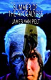 Summer of the Apocalypse by James Van Pelt front cover