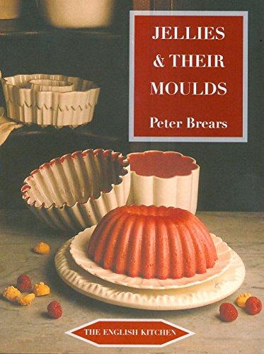 - Jellies & Their Moulds (English Kitchen)