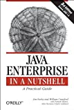 Java Enterprise in a Nutshell, Farley, Jim and Crawford, William, 0596101422