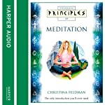 Meditation: The Only Introduction You'll Ever Need (Principles of) | Christina Feldman