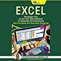 Excel: Strategic Use of the Calc Spreadsheet in Business Environment, Data Analysis and Business Modeling Audiobook by Francesco Iannello Narrated by C.J. McAllister