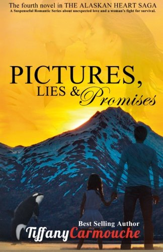 Read Online Pictures, Lies and Promises (The Alaskan Heart Saga) (Volume 4) pdf