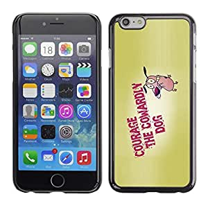 Be Good Phone Accessory // Dura Cáscara cubierta Protectora Caso Carcasa Funda de Protección para Apple Iphone 6 Plus 5.5 // Courage Dog Bravery Cartoon Quote Motivation
