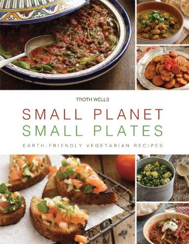 - Small Planet, Small Plates: Earth-Friendly Vegetarian Recipes