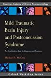 img - for Mild Traumatic Brain Injury and Postconcussion Syndrome: The New Evidence Base for Diagnosis and Treatment (Oxford Workshop Series: American Academy of Clinical Neuropsychology) by McCrea, Michael A. (2007) Paperback book / textbook / text book
