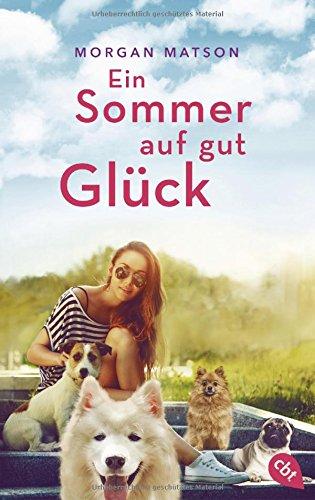 Ein Sommer auf gut Glück Taschenbuch – 10. April 2018 Morgan Matson Franka Reinhart Ein Sommer auf gut Glück cbj