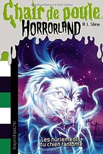 """Afficher """"Chair de poule - Horrorland n° 13 Les hurlements du chien fantôme"""""""
