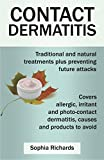 Contact Dermatitis: Traditional and Natural Treatments Plus Preventing Future Attacks