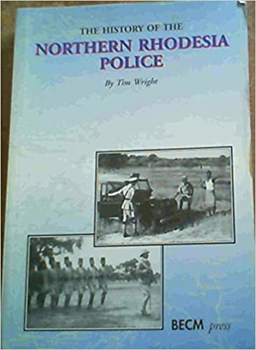 The History of the Northern Rhodesia Police