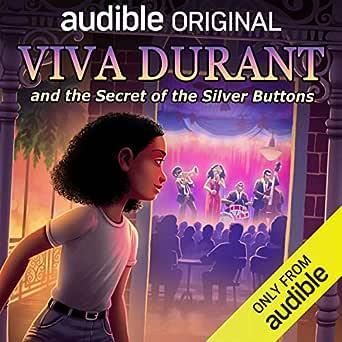 Amazon.com: Viva Durant and the Secret of the Silver Buttons (Audible Audio  Edition): Ashli St. Armant, Bahni Turpin, Audible Originals: Audible  Audiobooks