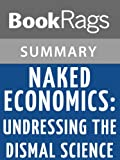 img - for Summary & Study Guide Naked Economics: Undressing the Dismal Science by Charles Wheelan book / textbook / text book