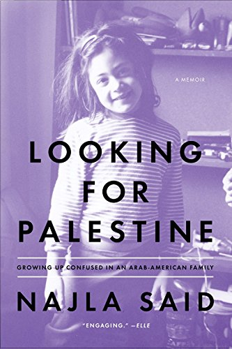 Looking for Palestine: Growing Up Confused in an Arab-American - Side West Nyc Kids