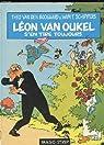 Léon Van Oukel s'en tire toujours par VAN DEN BOOGAARD ET SCHIPPERS WIM T.