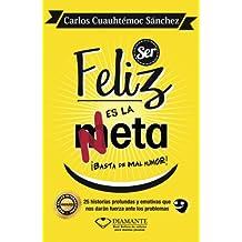 Ser Feliz es la Meta, Basta de mal humor (Spanish Edition)