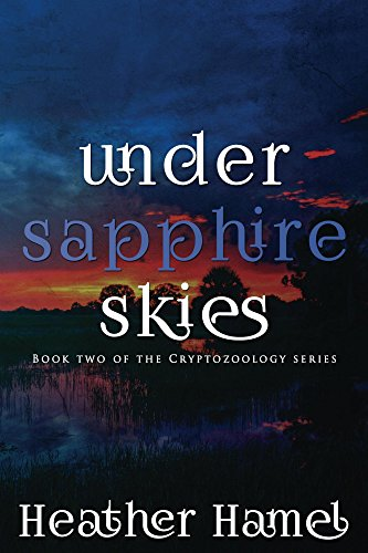 Under Sapphire Skies: Book 2 in the Cryptozoology Series