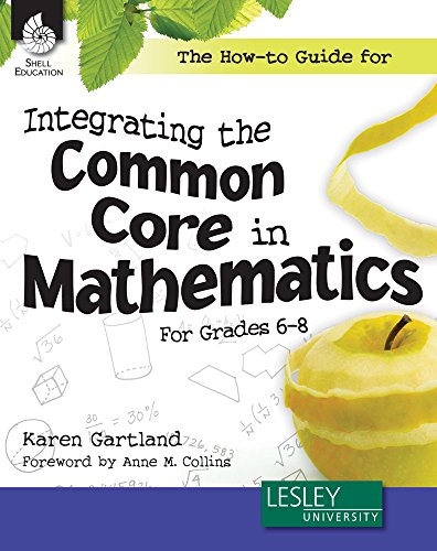 The How-to Guide for Integrating the Common Core in Mathematics in Grades 6-8