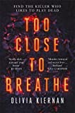 Too Close to Breathe: A heart-stopping thriller, new for 2018