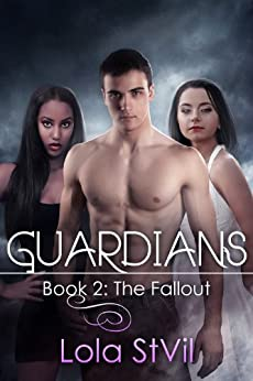 Guardians: The Fallout (The Guardians Series, Book 2) by [StVil, Lola]