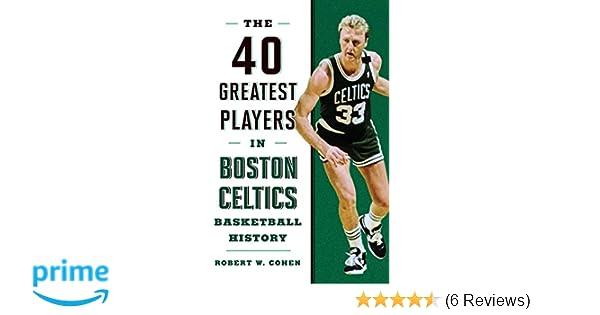35751c49 40 Greatest Players in Boston Celtics Basketball History: Robert W. Cohen:  9781608936250: Amazon.com: Books