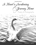 A Heart's Awakening and Journey Home, Donna J. Mertz, 1426927614
