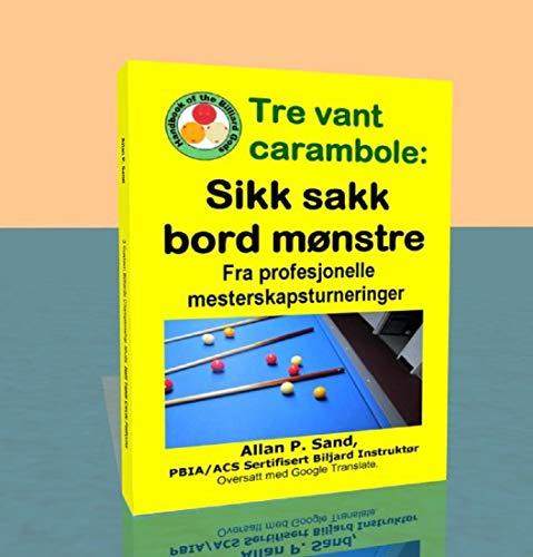 Tre vant carambole - Sikk sakk bord mønstre: Fra profesjonelle mesterskapsturneringer (Norwegian Edition) por Allan Sand