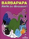 "Afficher ""Barbapapa BD n° 10 Alerte au dinosaure !"""