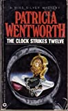 The Clock Strikes Twelve, Patricia Wentworth, 0446313181