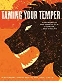 Taming Your Temper: A Workbook for Individuals, Couples, and Groups
