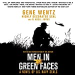 Men in Green Faces: A Novel of U.S. Navy SEALs | Gene Wentz,B. Abell Jurus