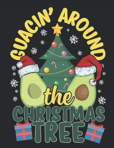 Guacin' Around The Christmas Tree: A Christmas And